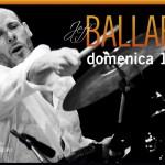 DOMENICA 14 LUGLIO: workshop di batteria con JEFF BALLARD (straordinario batterista jazz…Chick Corea, Brad Mehldau, Fly, ecc.)