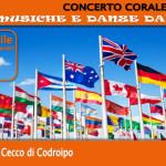 Concerto Corale – Musiche e Danze dal mondo –  sabato h. 15.30 e h. 18.30 teatro di Codroipo