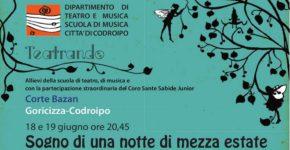 Sabato 18 e domenica 19 giugno ore 20.45 Corte Bazan Goricizza – Sogno di una notte di mezza estate