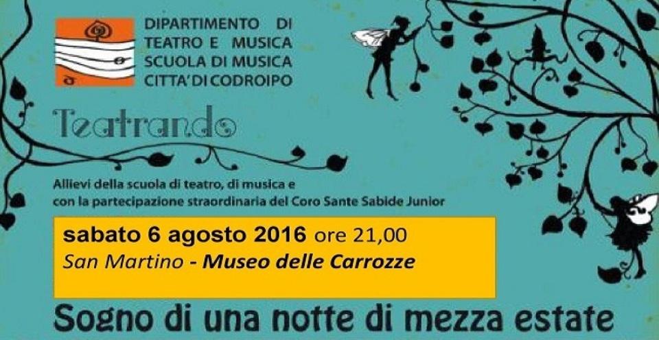Sabato 6 agosto ore 21.00 Museo delle Carrozze- San Martino (Codroipo) – Sogno di una notte di mezza estate