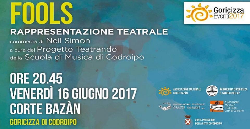 """Sabato 17 giugno 2017 alle ore 20.45 – Corte Bazan a Goricizza (Codroipo) – """"FOOLS"""" : prima del nuovo spettacolo del dipartimento di teatro"""