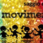 """Sabato 21 aprile 2018 ore 17.30 -Teatro Benois-De Cecco, Codroipo – SAGGIO CORALE """"IN MOVIMENTO"""""""