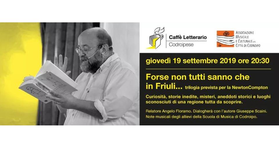 Forse non tutti sanno che in Friuli… – 19 settembre ore 20:30